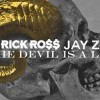 "Rick Ross y Jay Z estrenan ""The Devil is A Lie"""