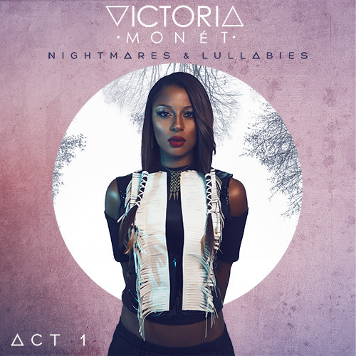 Victoria-Monet-Nightmares-Lullabies-Act-1